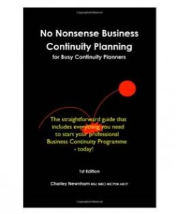 no nonsense business continuity for busy continuity planners by charley newnham